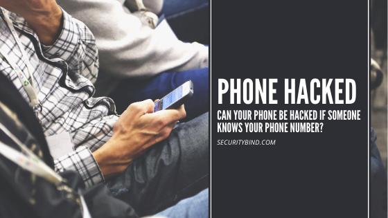 Can Your Phone Be Hacked if Someone Knows Your Phone Number?