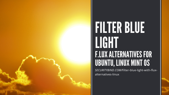 Filter Blue Light with F.lux Alternatives for Ubuntu, Linux Mint OS