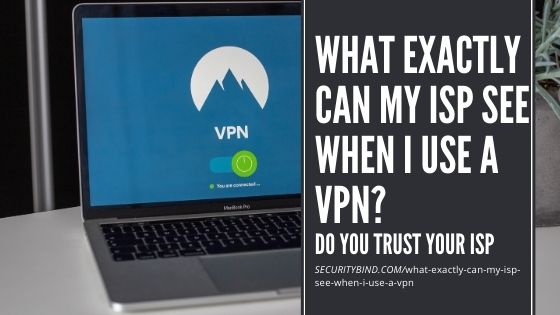 What Exactly Can My ISP See When I Use a VPN?
