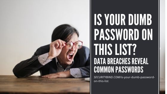 Is Your Dumb Password on This List?